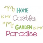 Stickdatei - My home is my castle, My garden is my paradise